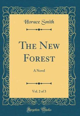 The New Forest, Vol. 2 of 3 by Horace Smith