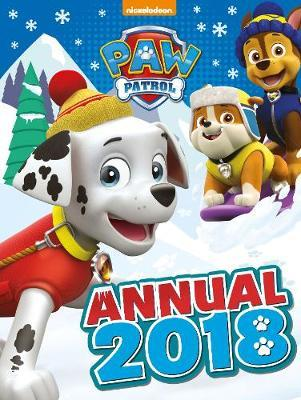 Nickelodeon PAW Patrol Annual 2018 by Parragon Books Ltd image