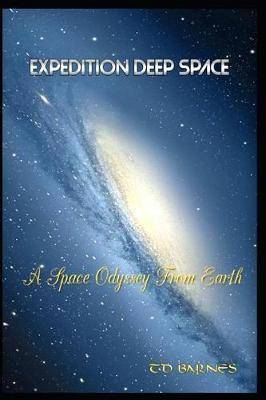 Expedition Deep Space by Td Barnes