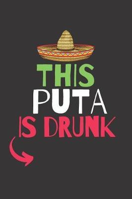 This Puta is Drunk by Fiesta Mexicana Co