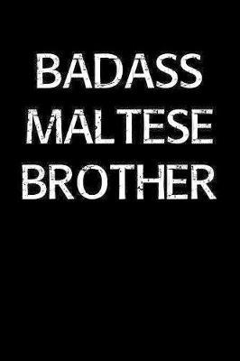 Badass Maltese Brother by Standard Booklets