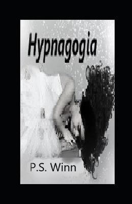 Hypnagogia by P S Winn