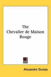 The Chevalier De Maison Rouge by Alexandre Dumas image