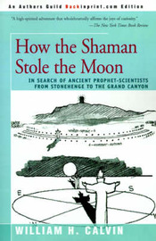 How the Shaman Stole the Moon by William H Calvin image