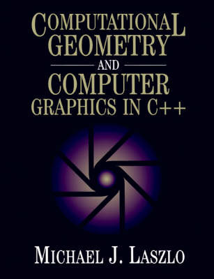 Computational Geometry and Computer Graphics in C++ by Michael Laszlo image
