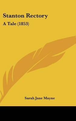 Stanton Rectory: A Tale (1853) by Sarah Jane Mayne image