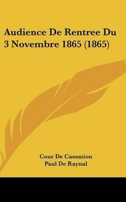 Audience de Rentree Du 3 Novembre 1865 (1865) by Cour De Cassation image