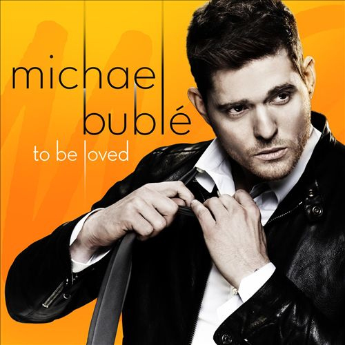 To Be Loved by Michael Buble image