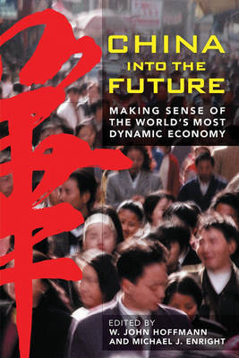 China into the Future: Making Sense of the World's Most Dynamic Economy by W.John Hoffmann