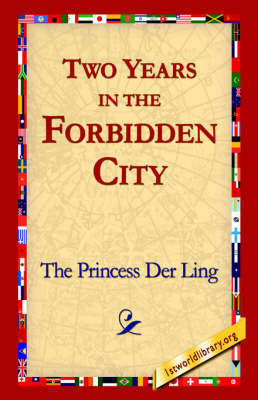 Two Years in the Forbidden City by The Princess der Ling