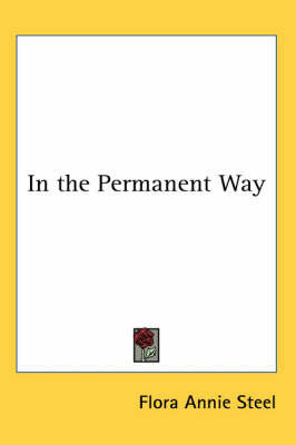 In the Permanent Way by Flora Annie Steel