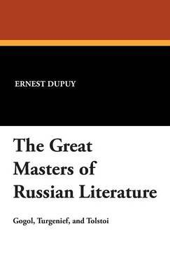 The Great Masters of Russian Literature by Ernest Dupuy