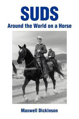 Suds: Around the World on a Horse by Maxwell Dickinson