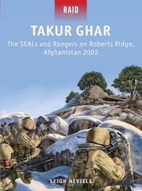 Takur Ghar by Leigh Neville