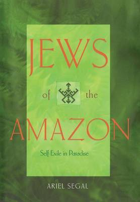 Jews of the Amazon by Ariel Segal image