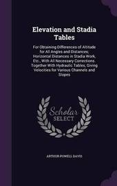 Elevation and Stadia Tables by Arthur Powell Davis