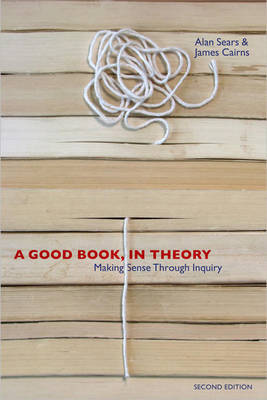 A Good Book, in Theory: Making Sense Through Inquiry by Alan Sears image