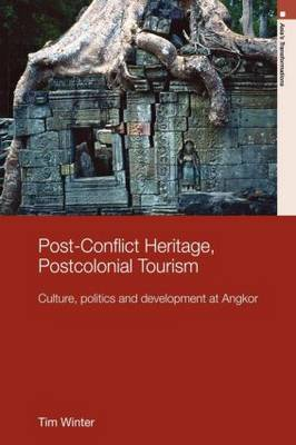 Post-Conflict Heritage, Postcolonial Tourism by Tim Winter image