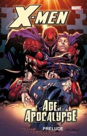 X-men: Age Of Apocalypse Prelude by Scott Lobdell