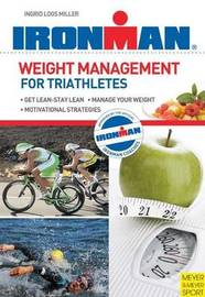 Weight Management for Triathletes by Ingrid Loos Miller image