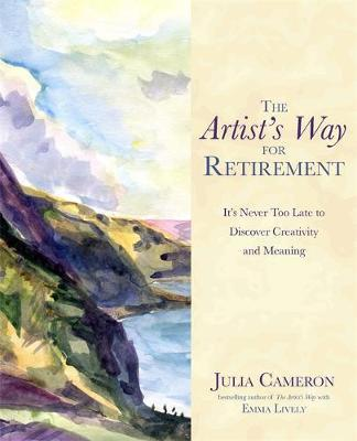 The Artist's Way for Retirement by Julia Cameron image