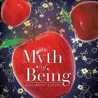 The Myth of Being by Elizabeth Clayton