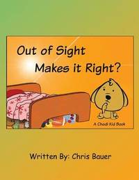 Out of Sight Makes It Right? by Chris Bauer