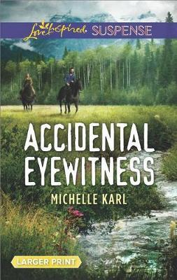 Accidental Eyewitness by Michelle Karl image