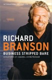Business Stripped Bare: Adventures of a Global Entrepreneur by Sir Richard Branson