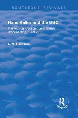 Hans Keller and the BBC by A.M. Garnham