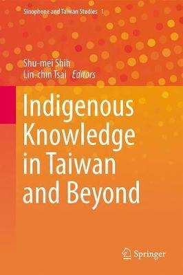 Indigenous Knowledge in Taiwan and Beyond