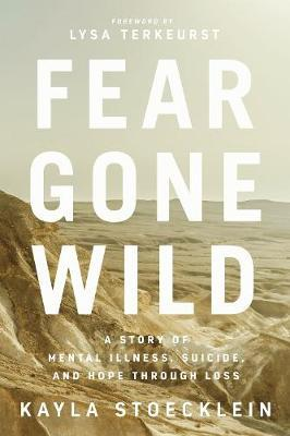 Fear Gone Wild by Kayla Stoecklein