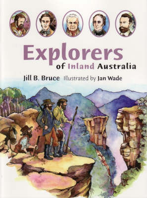 Explorers of Inland Australia by Jill B Bruce image