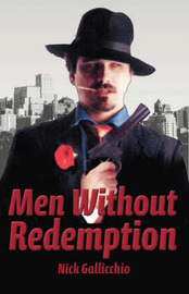 Men without Redemption by Nick Gallicchio
