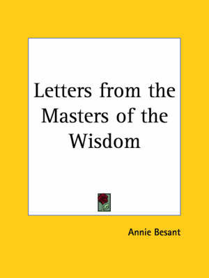 Letters from the Masters of the Wisdom by Annie Besant
