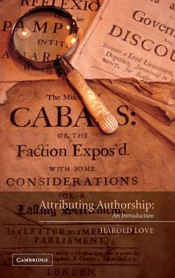 Attributing Authorship by Harold Love