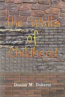 The Walls of Childhood by Denise M. Doherty image