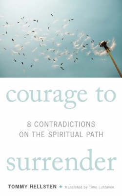 Courage to Surrender by Tommy Hellsten