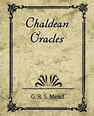 Chaldean Oracles by R S Mead G R S Mead
