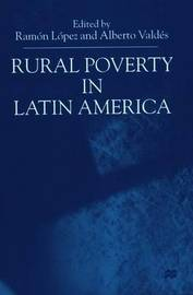 Rural Poverty in Latin America by Ramon Lopez