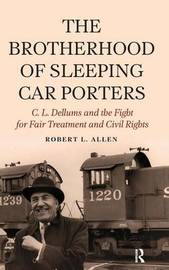 Brotherhood of Sleeping Car Porters by Robert Allen