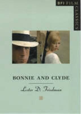 Bonnie and Clyde by Lester D. Friedman