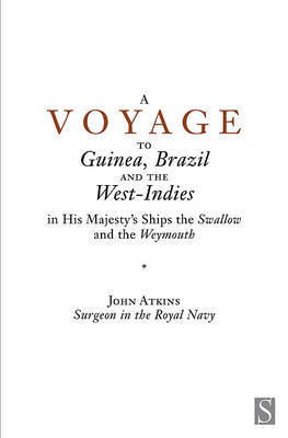 A Voyage to Guinea, Brazil and the West Indies by John Atkins