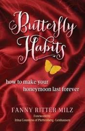 Butterfly Habits by Fanny Ritter Milz