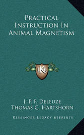 Practical Instruction in Animal Magnetism by J. P. F. Deleuze