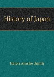 History of Japan by Helen Ainslie Smith