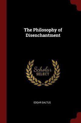 The Philosophy of Disenchantment by Edgar Saltus image