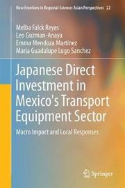 Japanese Direct Investment in Mexico's Transport Equipment Sector by Melba Falck Reyes