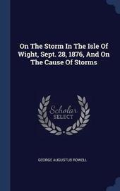 On the Storm in the Isle of Wight, Sept. 28, 1876, and on the Cause of Storms by George Augustus Rowell