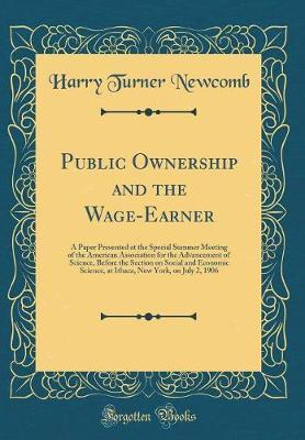 Public Ownership and the Wage-Earner by Harry Turner Newcomb image